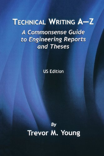 Technical Writing A-Z: A Commonsense Guide to Engineering Reports and Theses