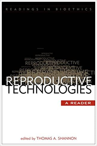 Book Reproductive Technologies: A Reader (Readings in Bioethics)