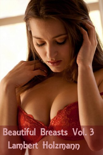 Beautiful Breasts Vol 3 Big Photo Collection Of Beautiful Breasts By Holzmann