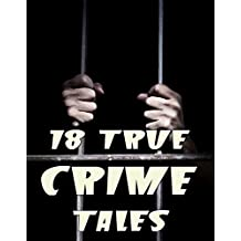 18 True Crime Tales: Collection