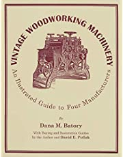 Vintage Woodworking Machinery: An Illustrated Guide to Four Manufacturers