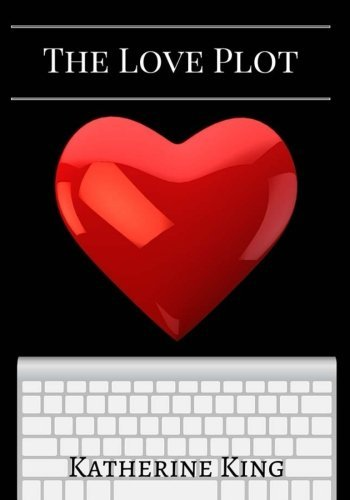 The-Love-Plot-Workbook-How-to-Plot-a-Romance-Novel-The-Plot-Chronicles-Volume-2
