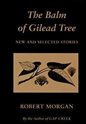 The Balm of Gilead Tree: New and Selected Stories