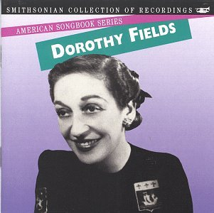 American Songbook Series: Dorothy Fields by Smithsonian Collection