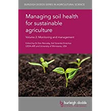 Managing soil health for sustainable agriculture Volume 2: Monitoring and management (Burleigh Dodds Series in Agricultural Science Book 49)