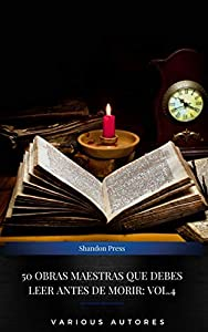 50 Obras Maestras Que Debes Leer Antes De Morir: Vol. 4 (Spanish Edition)