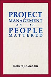 Project Management As If People Mattered