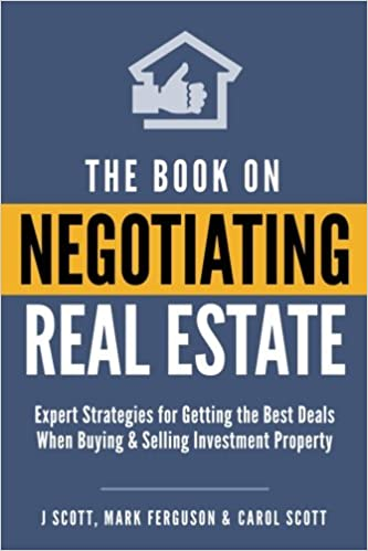 The book on negotiating real estate expert strategies for getting the book on negotiating real estate expert strategies for getting the best deals when buying selling investment property j scott mark ferguson fandeluxe Image collections