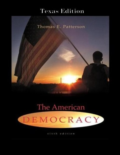 American Democracy (6th Edition) Texas Edition