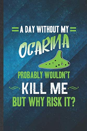 A Day Without My Ocarina Probably Wouldn