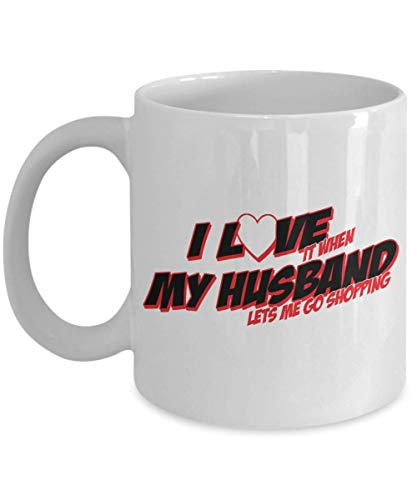 Gift for shopper/shopping addict| ideal bday gift for someone into compulsive/addicted to online shopping| I Love it when my husband lets me go shopping wifee coffee mug