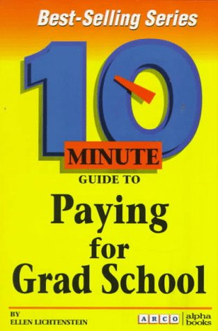 10 Minute Guide to Paying for Grad School (10 Minute Guides)