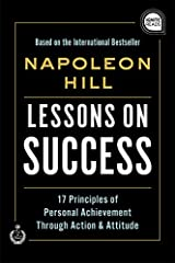 Lessons on Success: 17 Principles of Personal Achievement - Through Action & Attitude (Ignite Reads) Kindle Edition