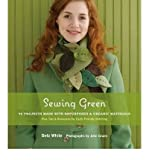img - for Sewing Green 25 Projects Made with Repurposed and Organic Materials by White, Betz ( Author ) ON Apr-24-2009, Hardback book / textbook / text book