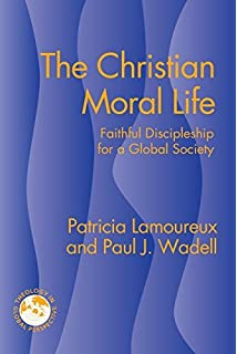 Premodern faith in a postmodern culture a contemporary theology of the christian moral life faithful discipleship for a global society theology in global perspective fandeluxe Image collections