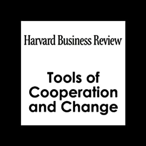 Tools of Cooperation and Change (Harvard Business Review) Periodical