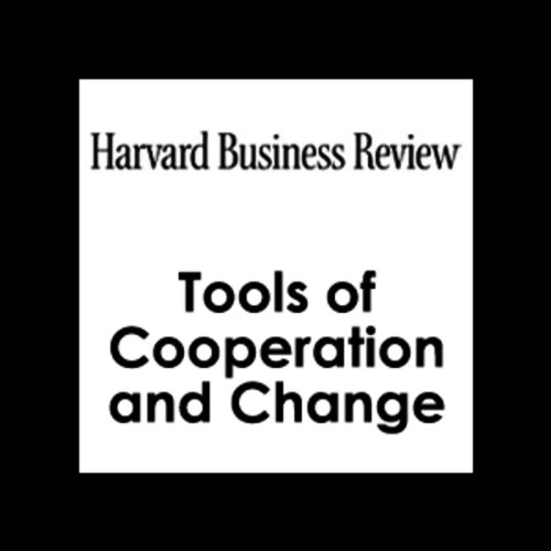 Tools of Cooperation and Change (Harvard Business Review)