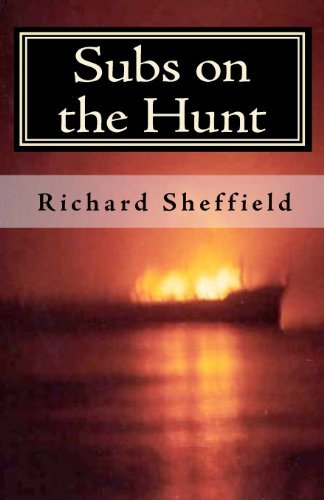 Read Online By Richard Sheffield - Subs on the Hunt: The 40 Greatest U.S. Submarine War Patrols of W (2009-05-27) [Paperback] pdf epub