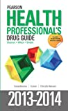 img - for Pearson Health Professional's Drug Guide 2013-2014 book / textbook / text book