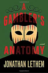 A Gambler's Anatomy: A Novel