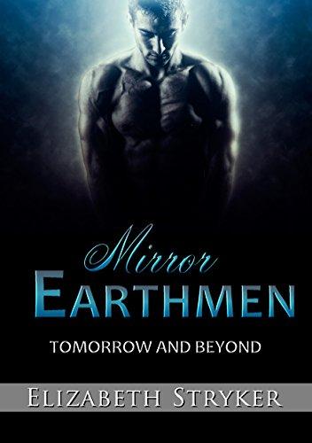 Mirror Earthmen: Tomorrow and Beyond (Mirror Earthmen Series Book 2)
