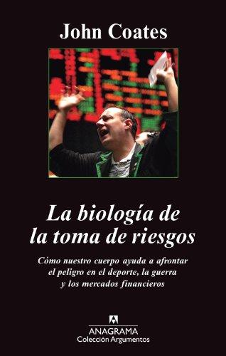 Descargar Libro La Biología De La Toma De Riesgos John Coates