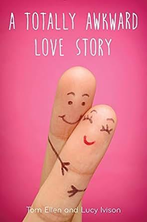 Amazoncom A Totally Awkward Love Story 9780553537321