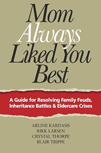 mom always liked you best a guide for resolving family feuds rh amazon com I Inherited Money Now What Losing Money
