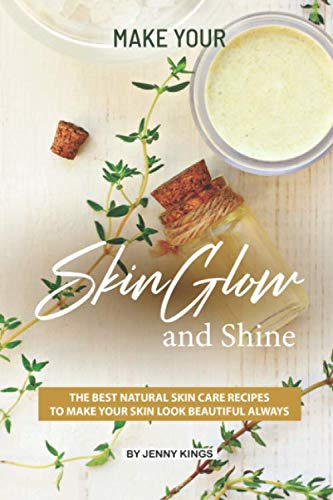 Make Your Skin Glow and Shine: The