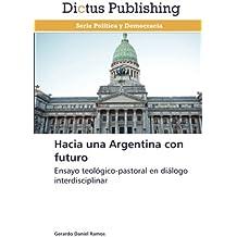 Hacia una Argentina con futuro