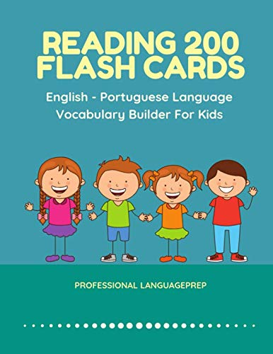 Reading 200 Flash Cards English - Portuguese Language Vocabulary Builder For Kids: Practice Basic Sight Words list activities books to improve reading ... kindergarten and 1st, 2nd, 3rd grade.