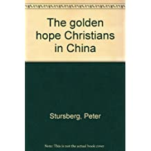 The golden hope: Christians in China
