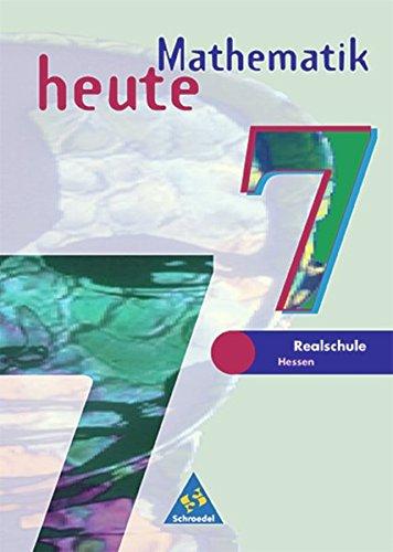 mathematik-heute-ausgabe-2002-fr-das-7-10-schuljahr-an-realschulen-in-hessen-und-hamburg-schlerband-7
