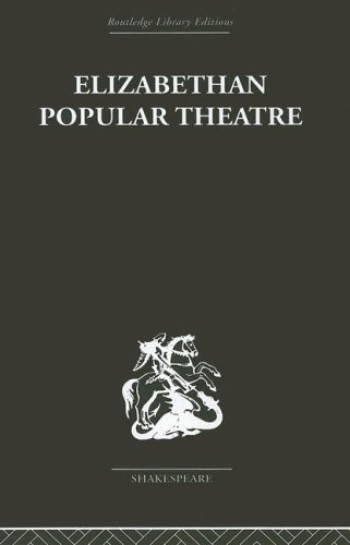 Elizabethan Popular Theatre: Plays in Performance