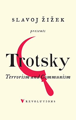 Terrorism and Communism: A Reply to Karl Kautsky (Revolutions) (Leon Trotsky History Of The Russian Revolution)