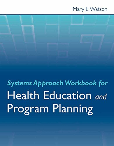 Systems Approach Workbook for Health Education & Program Planning