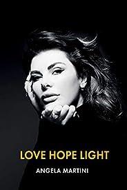 Love. Hope. Light.