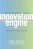 Innovation Engine (Enhanced Edition): A Crash Course on Creativity