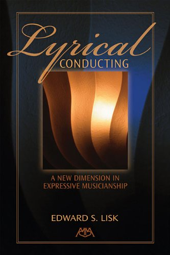 Lyrical Conducting: A New Dimension In Expressive Musicianship