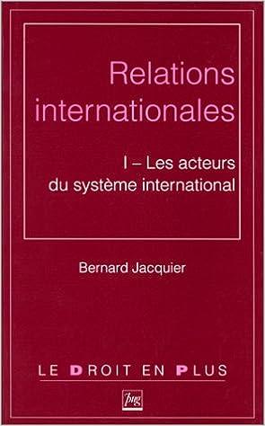 En ligne RELATIONS INTERNATIONALES : Tome 1, Les acteurs du système international pdf