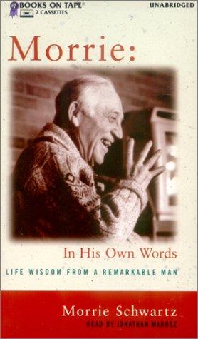 Morrie : In His Own Words
