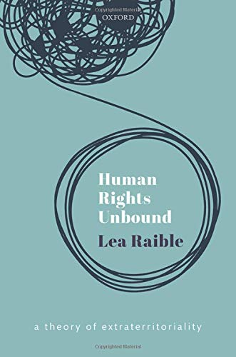 Human right unbound : a theory of extraterritoriality
