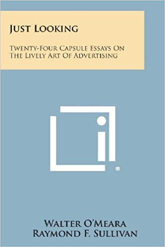 Just Looking Twentyfour Capsule Essays On The Lively Art Of  Just Looking Twentyfour Capsule Essays On The Lively Art Of Advertising  Walter Omeara Raymond F Sullivan  Amazoncom Books Science Essays Topics also Book Report On The Help  Thesis Examples For Argumentative Essays