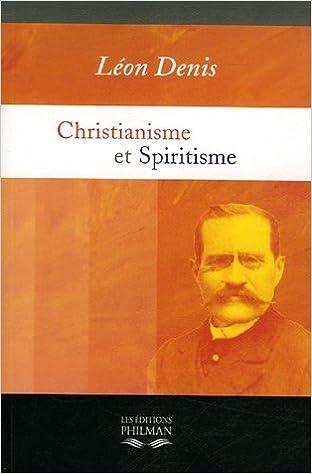 Christianisme et Spiritisme (French Edition)