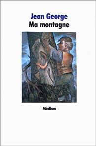 Ma montagne par Jean Craighead George