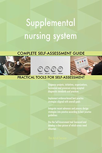 (Supplemental nursing system Toolkit: best-practice templates, step-by-step work plans and maturity diagnostics)