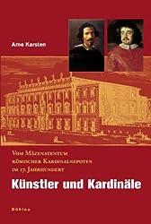 Künstler und Kardinäle: Vom Mäzenatentum römischer Kardinalnepoten im 17. Jahrhundert