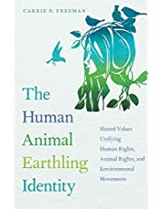 The Human Animal Earthling Identity: Shared Values Unifying Human Rights, Animal Rights, and Environmental Movements