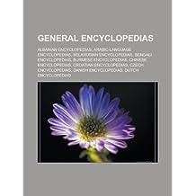 General Encyclopedias: Albanian Encyclopedias, Arabic-Language Encyclopedias, Belarusian Encyclopedias, Bengali Encyclopedias, Burmese Encycl