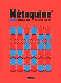 Métaquine, tome 1 : Indications par Rouiller